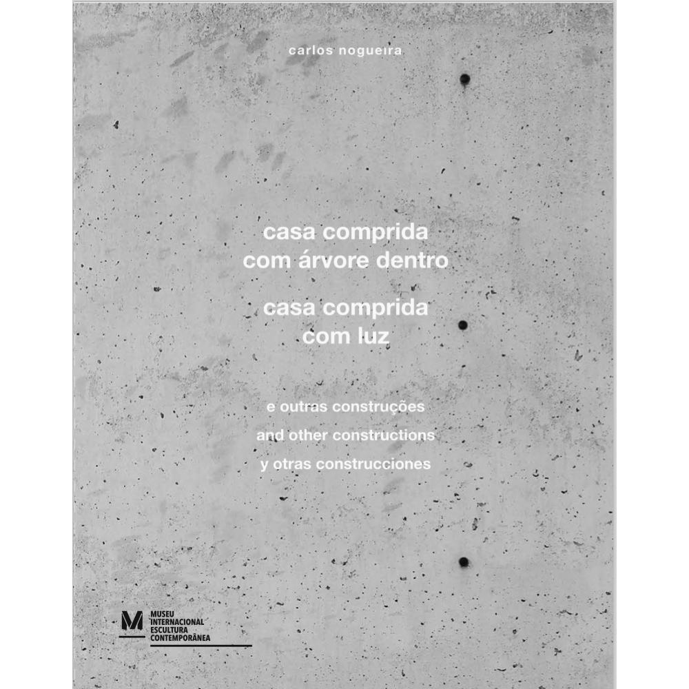CARLOS NOGUEIRA – CASA COMPRIDA COM ÁRVORE DENTRO, CASA COMPRIDA COM LUZ E OUTRAS CONSTRUÇÕES