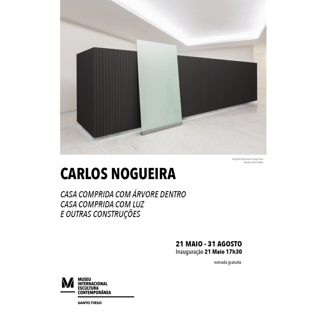 CARLOS NOGUEIRA — CASA COMPRIDA COM ÁRVORE DENTRO, CASA COMPRIDA COM LUZ AND OTHER CONSTRUCTIONS
