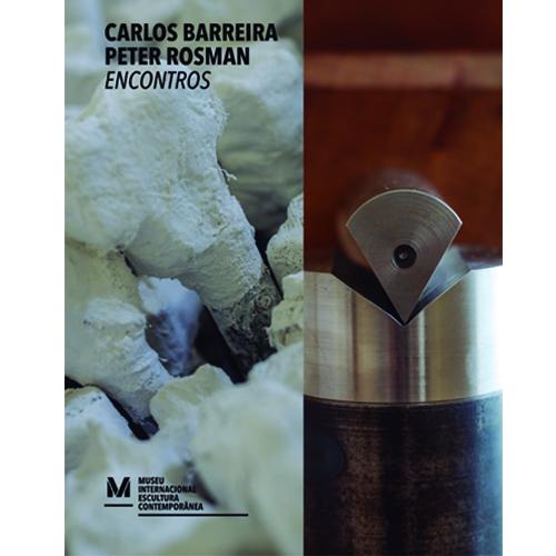 CARLOS BARREIRA | PETER ROSMAN – ENCONTROS